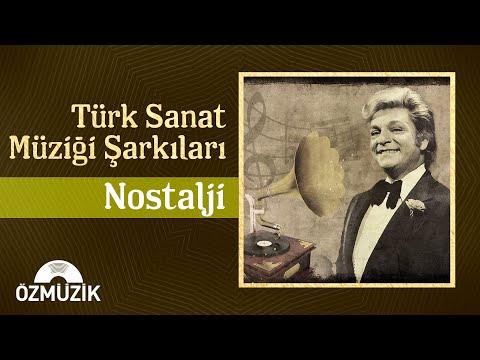 Türk Sanat Müziği Şarkıları - Nostalji