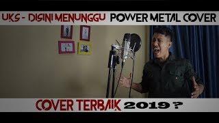 Download lagu UKS - Disini Menunggu (Power Metal Version) Cover by Roy LoTuZ