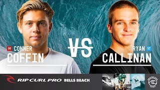 Conner Coffin vs. Ryan Callinan - Round of 16, Heat 2 - Rip Curl Pro Bells Beach 2019