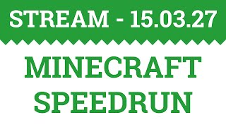 Magyar Minecraft Speedrun rekord (42:26) [Any%, Fixed Seed, Glitchless] | STREAM 2015. 03. 27.