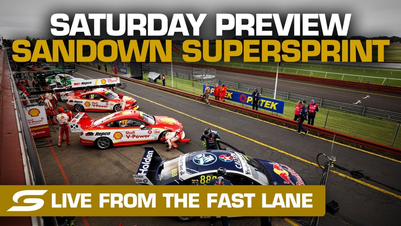 Saturday PREVIEW: LIVE from the FAST LANE - Penrite Oil Sandown SuperSprint   Supercars 2020
