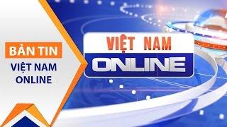 Việt Nam Online ngày 23/03/2017 | VTC