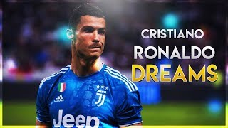 Cristiano Ronaldo - Dreams | Skills & Goals | 2019/20 HD