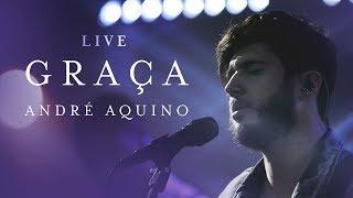 ANDRÉ AQUINO - GRAÇA (LIVE)