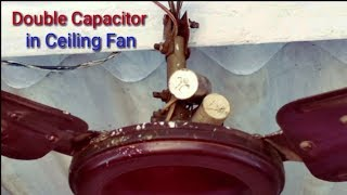 Double Capacitor in Ceiling Fan