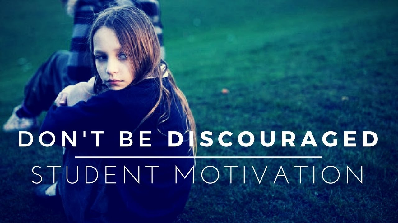 Download Don't Be Discouraged - Student Motivation