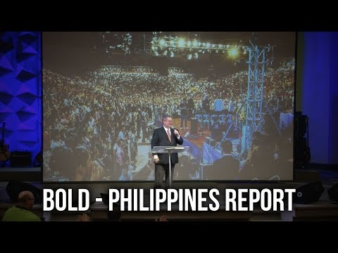 """Bold – Philippines Report"" – Pastor Raymond Woodward"