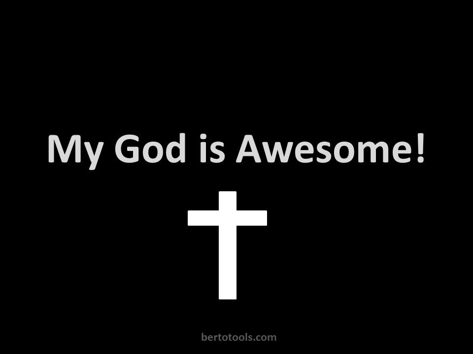 Words to the song my god is awesome