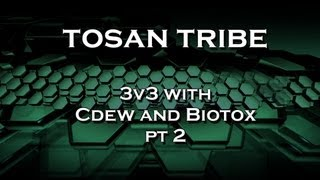 Tosan Tribe - 3v3 with Cdew and Biotox pt2