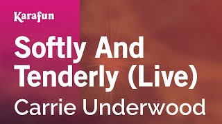 Karaoke Softly And Tenderly (Live) - Carrie Underwood *
