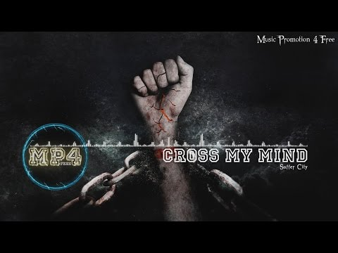 Cross My Mind by Suffer City - 2010s Rock Music