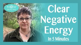 Clear Negative Energy in 5 Minutes - Free Instant Healing