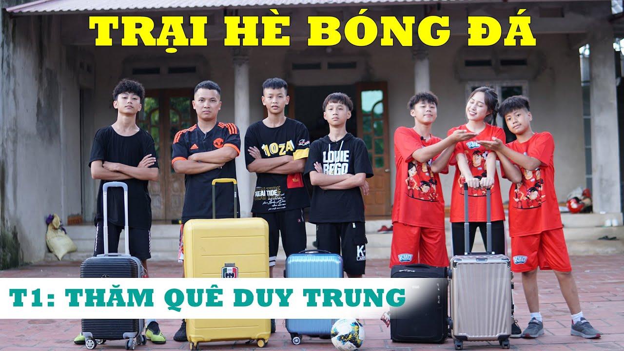 Trại Hè Bóng Đá Tập 1 : Team DKP Thăm Quê Duy Trung và thử thách sút bóng chị Thơ Nguyễn , Quang Hải