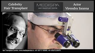 Actor Virendra Saxena shares Hair Transplant Experience with Dr Suneet Soni   India  Jaipur   UAE