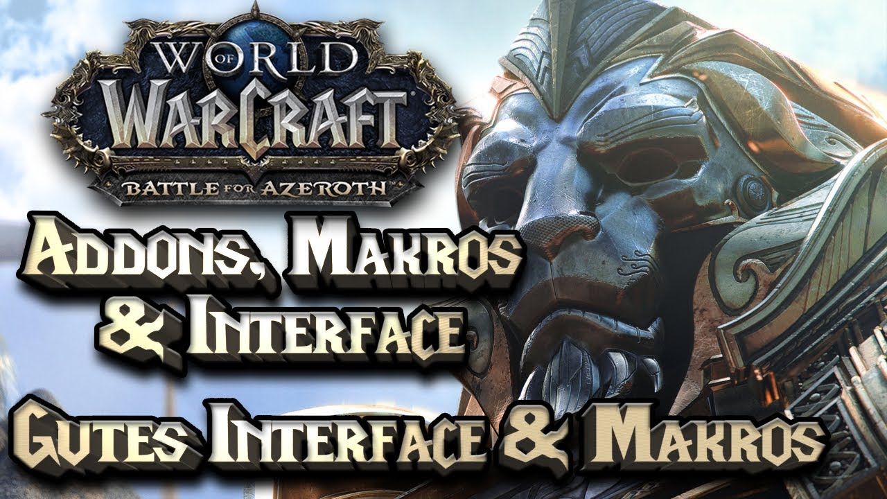 WOW BATTLE FOR AZEROTH ️ ADDONS, MAKROS & INTERFACE: Gutes Interface &  Makros | WoW BfA Guide by KnebelDE