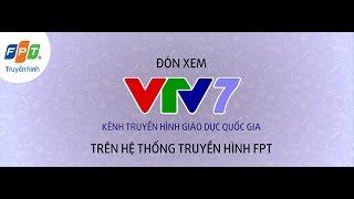 Truyền hình FPT chính thức phát sóng kênh VTV7