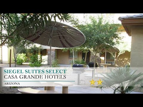 Siegel Suites Select Hotel - Casa Grande, Arizona