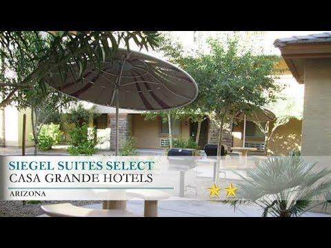Siegel Suites Select Hotel - Casa Grande,Arizona