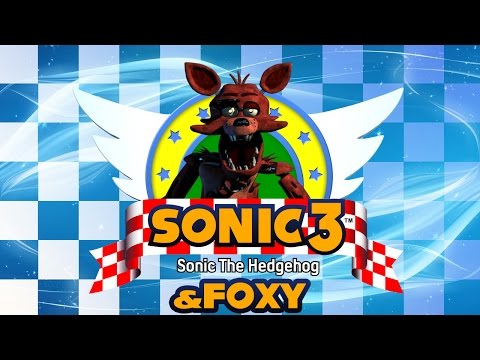Sonic 3 and Foxy The Pirate - Walkthrough