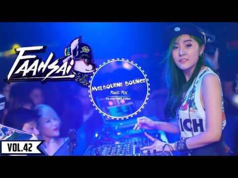 Vol 42 DJ Faahsai Thailand 2016   Best Melbourne Bounce Music Mix 2016