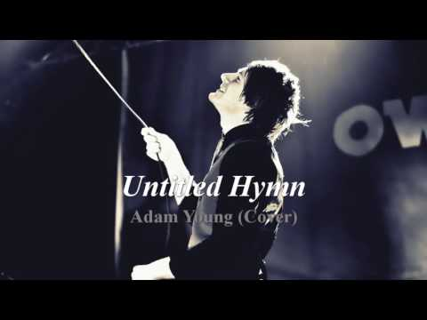 Untitled Hymn - Adam Young [Owl City] (Cover) Lyrics [CC]