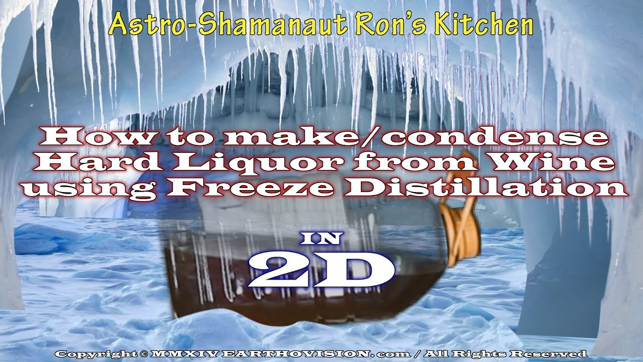 How to make homemade Hard Alcohol from wine(Freeze Distillation)(HD-2D)Astro-Shamanaut Ron's Kitchen