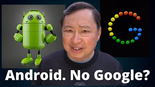 Android without Google? How is that Possible?