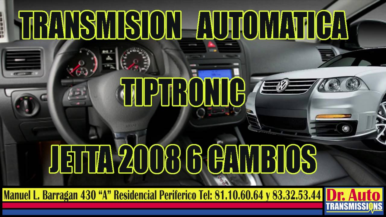 JETTA CLASICO 2008 UP TRANSMISION AUTOMATICA TIPTRONIC 6 CAMBIOS - YouTube