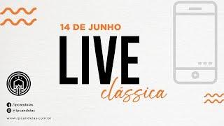 Live Clássica | 14 de junho de 2020 - 20h