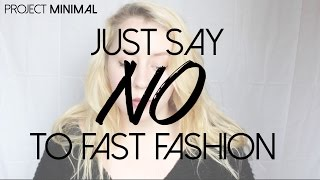 Project Minimal || Just Say No To Fast Fashion