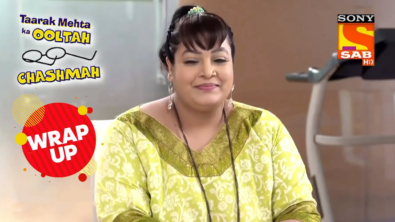 Komal क्यों चाहती है अपना Weight Lose करना? | Taarak Mehta Ka Ooltah Chashmah | Wrap Up