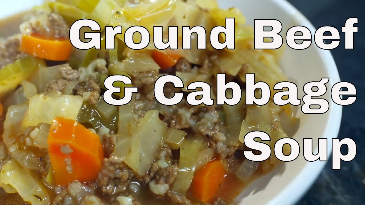 Ground Beef And Cabbage Soup Recipe Youtube