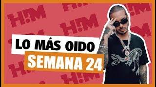 Top 40 Reggaeton, Canciones Más Sonadas  (Semana 24), Junio 2018