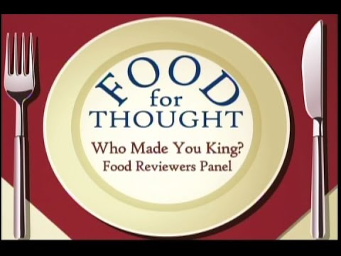 Food for Thought Series - Who Made You King? Food Reviewers Panel