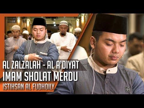 Imam Sholat Merdu || Surat Al Zalzalah,Al Adiyat || Istihsan Arif Al Fudhaily