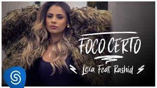 Смотреть клип Lexa Ft. Rashid - Foco Certo