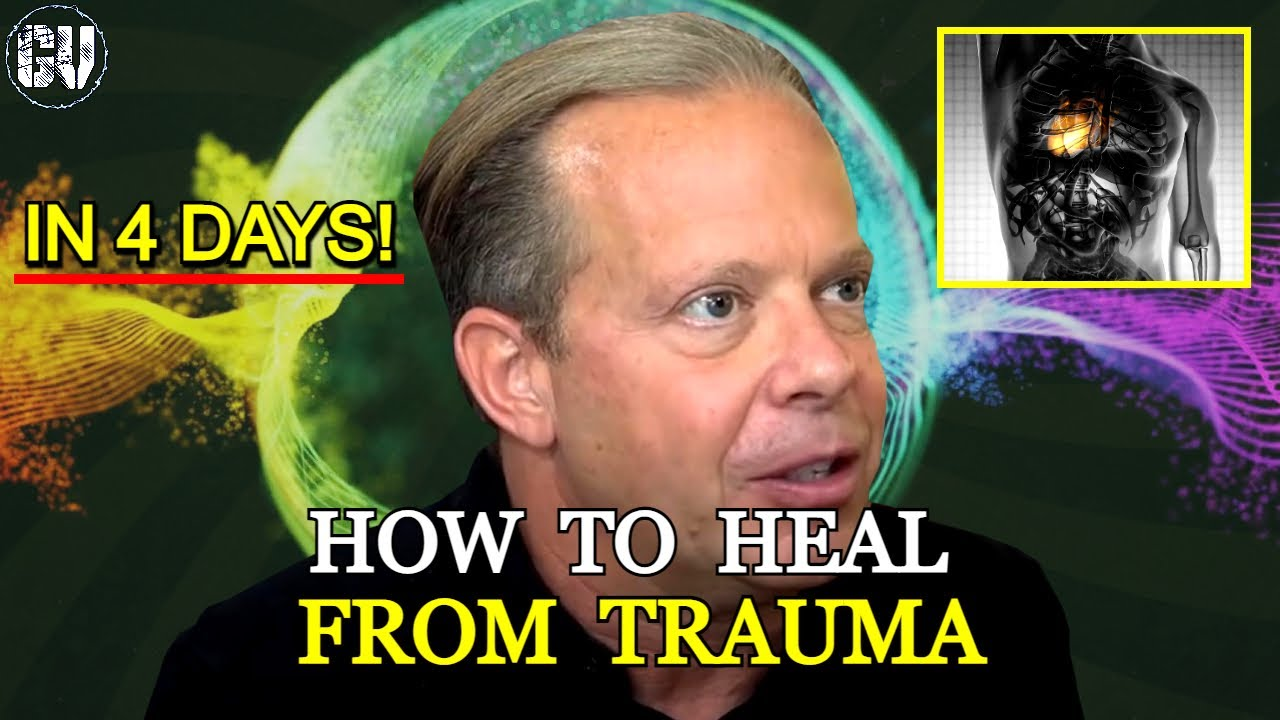 HOW TO HEAL From Trauma In 4 Days - Dr Joe Dispenza   DON'T IGNORE THIS!