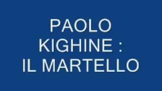 PAOLO KIGHINE : IL MARTELLO