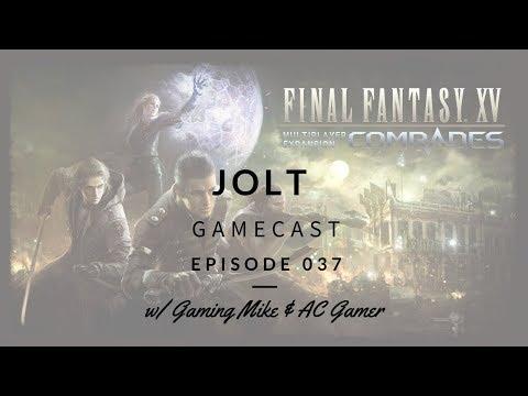 Jolt 037: Game News from Nov 13 - Nov 19 2017 | Final Fantasy XV: Comrades [ps4 1080p60]
