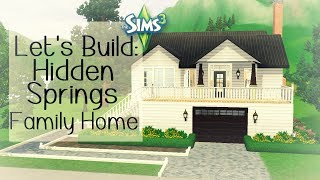 Let's Build: Hidden Springs Family Home For The Sims 3