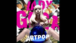 Lady Gaga - ARTPOP Full Album (Official)