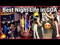 Best Nightlife in Goa for singles, Couples, Bachelors and Family | Goa Nightlife Video