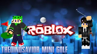 Roblox Mini Golf/Robox W/nightwoofytoofy