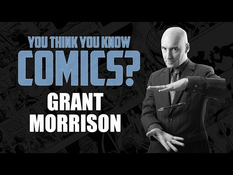 Grant Morrison - You Think You Know Comics?