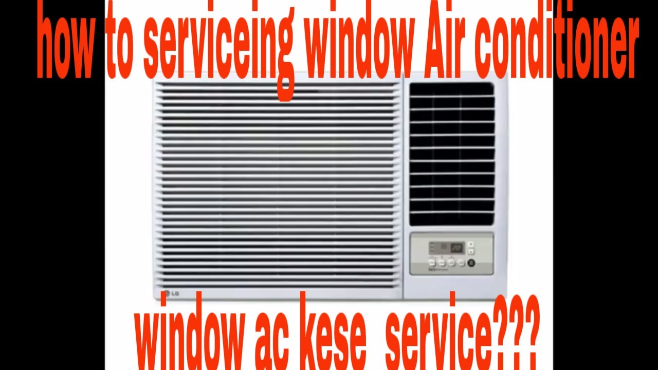Full Window Ac Service Air Conditioner Services