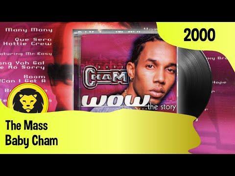 Baby Cham - The Mass (Baby Cham – Wow...The Story, 2000 )
