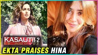 Ekta Kapoor PRAISES Hina Khan On Kasautii Zindagii Kay Success