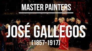 Jose Gallegos (1857-1917) A collection of paintings 4K Ultra HD