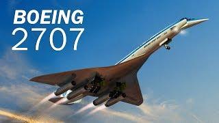 Boeing 2707 - выше головы не прыгнешь. История мегапроекта