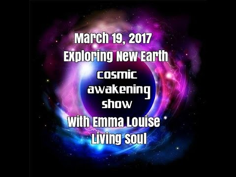 Exploring New Earth With Emma Louise On The Cosmic Awakening Show